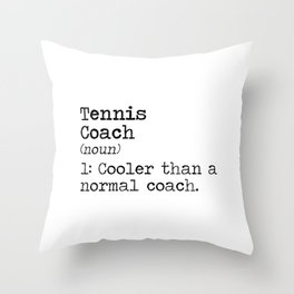 Tennis coach funny definition gift Throw Pillow