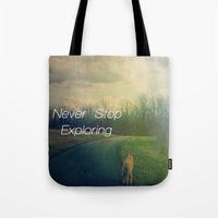 never stop exploring Tote Bags featuring Never Stop Exploring by Olivia Joy StClaire