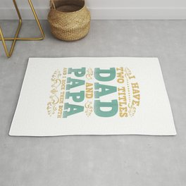 father day - i have two title dad and papa and i rock them both Rug