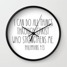 I CAN DO ALL THINGS THROUGH CHRIST WHO STRENGTHENS ME PHILIPPIANS 4:13 Wall Clock