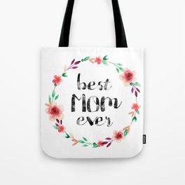 Best Mom Ever floral wreath Tote Bag