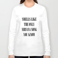 nirvana Long Sleeve T-shirts featuring smells like nirvana by McKenzie Smith