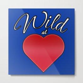 Wild at Heart Metal Print