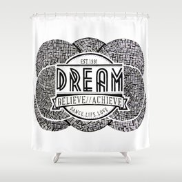 Dream Quote Shower Curtain