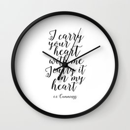 i carry your heart i carry it in my heart , love sign,love quote,gift for her,gift for him,valentine Wall Clock