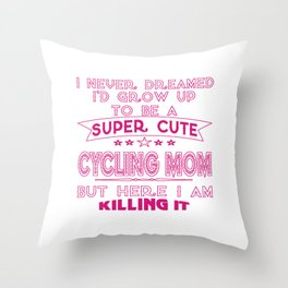 SUPER CUTE A CYCLING MOM Throw Pillow
