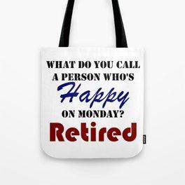 Retired On Monday Funny Retirement Retire Burn Tote Bag
