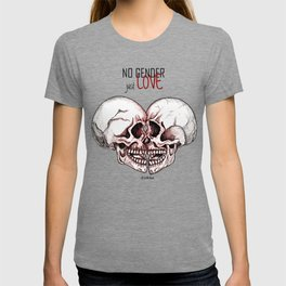 no gender just love T-shirt