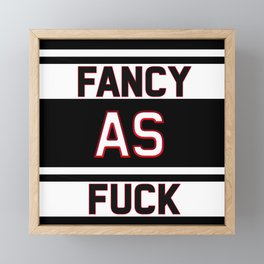 fancy as fuck Framed Mini Art Print
