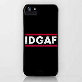 IDK IDC IDGAF Zero Fuchs Given iPhone Case