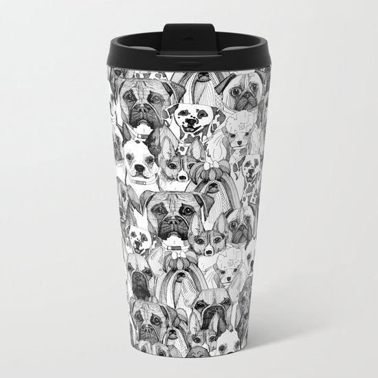 just dogs Metal Travel Mug