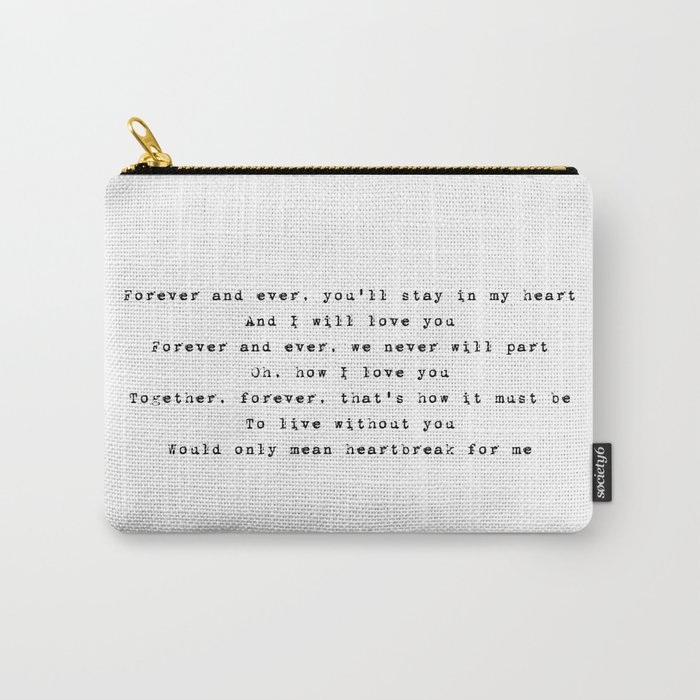 Forever and ever, you'll stay in my heart - Lyrics collection Carry-All Pouch