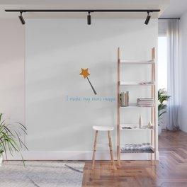 I make my own magic Wall Mural