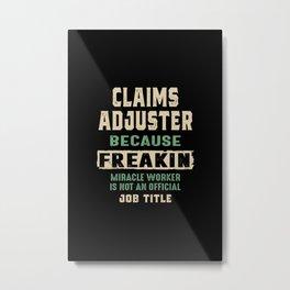 Claims Adjuster Work Job Title Gift Metal Print