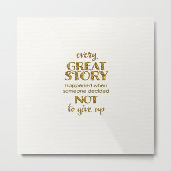 Every great story- Gold glitter Saying on white Metal Print