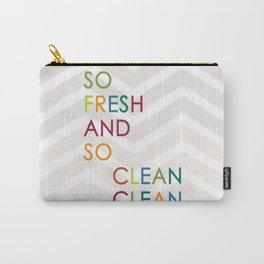 So Fresh and So Clean Clean! Carry-All Pouch