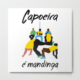 capoeira é mandinga Metal Print