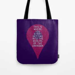 This is where you start getting into the realms of the unkown Tote Bag