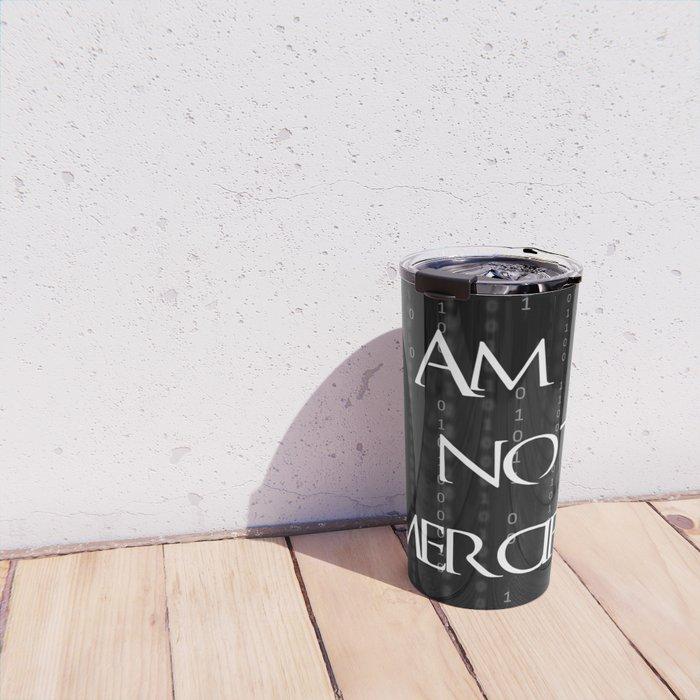 Am I not merciful? Travel Mug