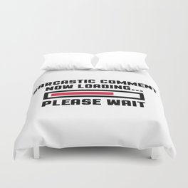 Sarcastic Comment Funny Quote Duvet Cover