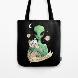 aliens and cats are human haters Tote Bag