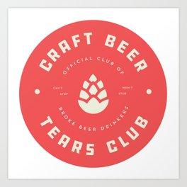 Craft Beer Tears Club Art Print