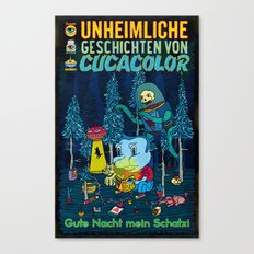 UNHEIMLICHE GESCHICHTEN VON CUCACOLOR Canvas Print