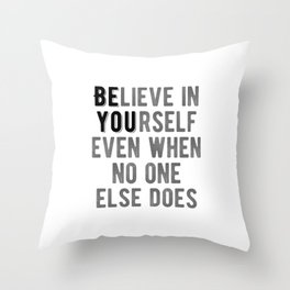 Motivational - Believe In Yourself BW Throw Pillow