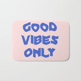 good vibes only XII Bath Mat