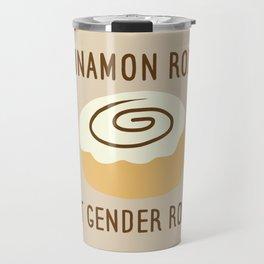 Cinnamon Rolls Not Gender Roles (Brown Background) Travel Mug