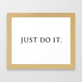 JUST DO IT Framed Art Print
