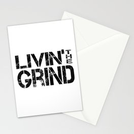 Living The Grind - For Sarcastic Hard Working People Stationery Cards