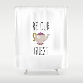 Be our Guest Hand painted teapot hand print Shower Curtain