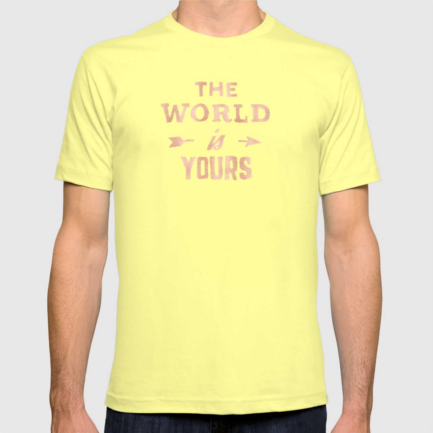 27a6ff73 The World is Yours Pink Rose Gold Quote T-shirt by naturemagick | Society6