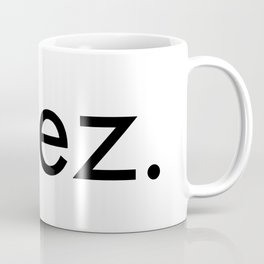 steez. Coffee Mug