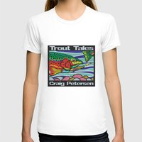 trout T-shirts featuring Trout Tales by Craig Petersen