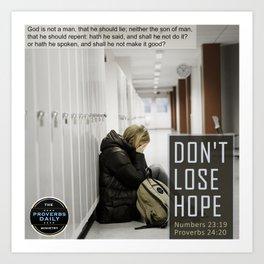Don't Lose Hope Art Print