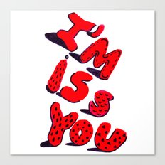 I'm iss YoU Canvas Print