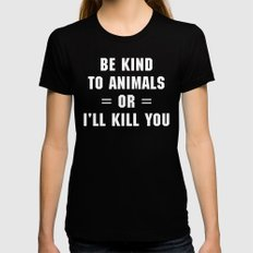 Be Kind To Animals Funny Quote Womens Fitted Tee Black SMALL
