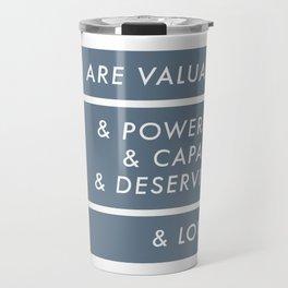 You Are. Travel Mug