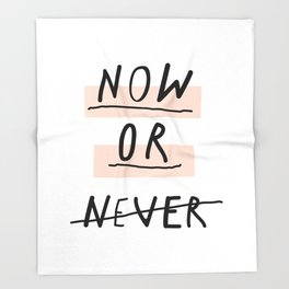 Now or Never typography poster modern minimalist design home wall art bedroom decor Throw Blanket