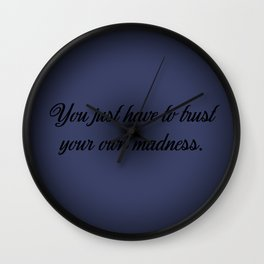 Trust Your Madness Wall Clock