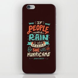 I was drizzle and she was a hurricane iPhone Skin