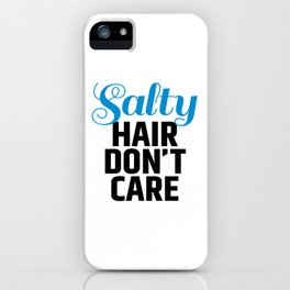 Salty Hair Don't Care iPhone Case