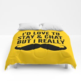 I'd Love to Stay and Chat, But I Really Mustache Must Dash (Yellow) Comforters