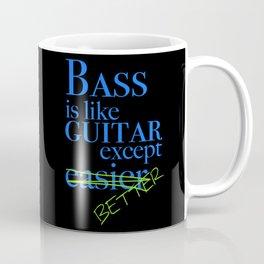 Bass is Better Coffee Mug