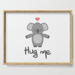 cute hand drawn lettering hug me with cartoon lovely koala bear Serving Tray