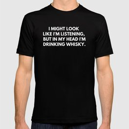 Funny Whisky Saying T-shirt