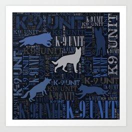 K-9 Unit  -Police Dog Unit Art Print