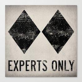 Ski Patrol Experts Only Double Black Diamond Canvas Print